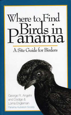 Where to Find Birds in Panama: A Site Guide for Birders (Paperback)