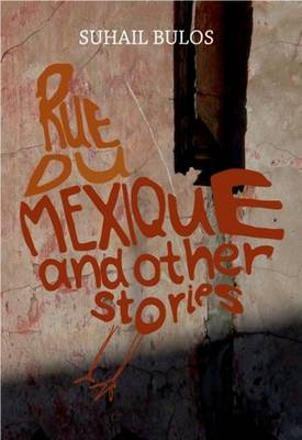 Rue Du Mexique: And Other Stories (Paperback)