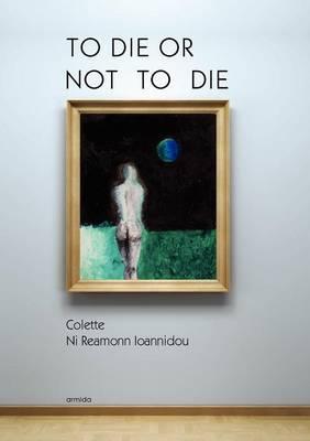 To Die or Not to Die (Paperback)