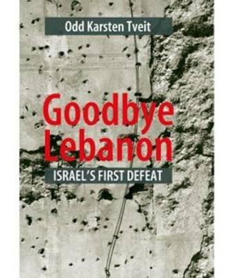 Goodbye Lebanon: Israel's First Defeat (Paperback)