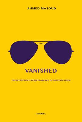 Vanished: The Mysterious Disappearance of Mustafa Ouda (Paperback)