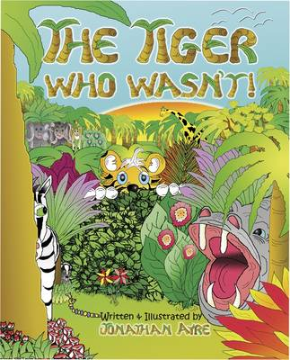 The Tiger Who Wasn't! (Paperback)