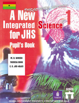 Ghana New Integrated Science Course for Junior High: SB1 (Paperback)