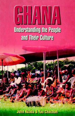 Ghana: Understanding the People and Their Culture (Paperback)