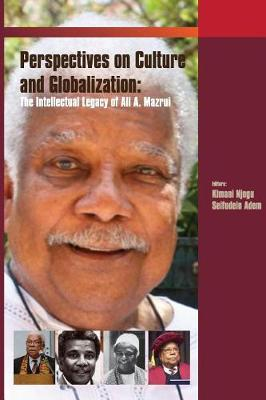 Critical Perspectives on Culture and Globalisation: The Intellectual Legacy of Ali Mazrui (Paperback)