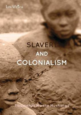 Slavery and Colonialism. Man's Inhumanity to Man for Which Africans Must Demand Reparations (Paperback)