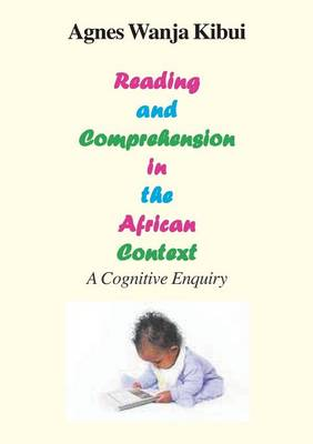 Reading and Comprehension in the African Context. a Cognitive Enquiry (Paperback)