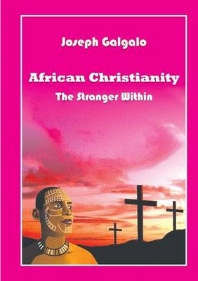 African Christianity: The Stranger Within (Paperback)