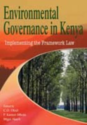 Environmental Governance in Kenya: Implementing the Framework Law (Paperback)