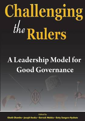 Challenging the Rulers. a Leadership Model for Good Governance (Paperback)