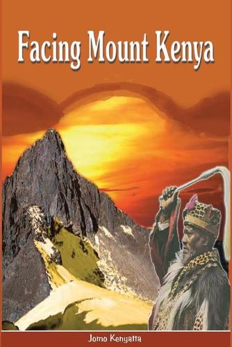Facing Mount Kenya. the Traditional Life of the Gikuyu (Paperback)
