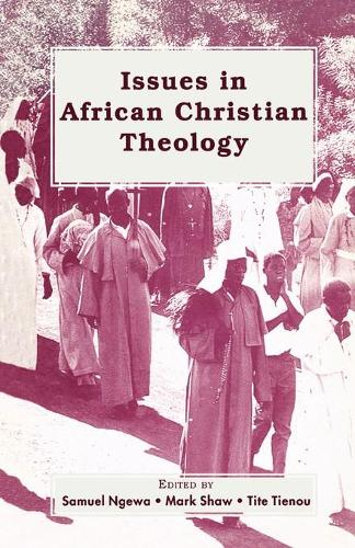 Issues in African Christian Theology (Paperback)