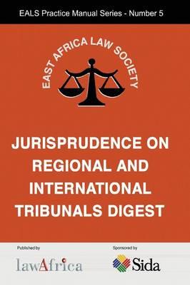 The Jurisprudence on Regional and International Tribunals Digest (Paperback)