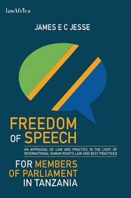 Freedom of Speech for Members of Parliament in Tanzania (Paperback)