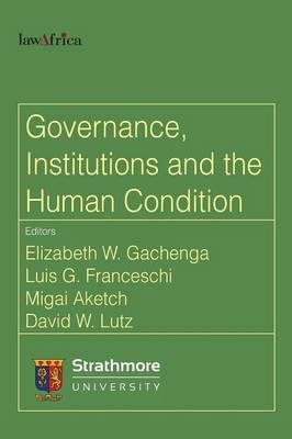 Governance, Institutions and the Human Condition (Paperback)