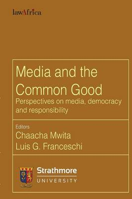 Media and the Common Good. Perspectives on Media, Democracy and Responsibility (Paperback)