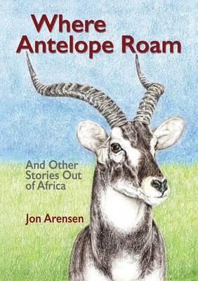 Where Antelope Roam (Paperback)