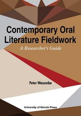 Contemporary Oral Literature Fieldwork. A Reseacher's Guide (Paperback)