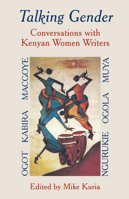 Talking Gender: Conversations with Kenyan Women Writers (Paperback)