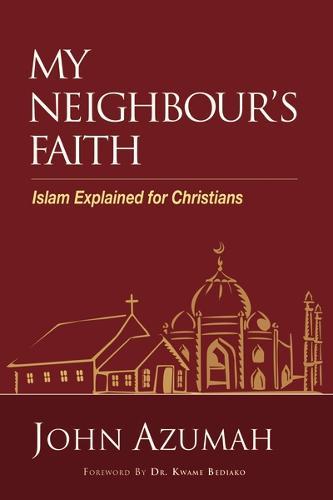 My Neighbour's Faith: Islam Explained for Christians - Hippo (Paperback)
