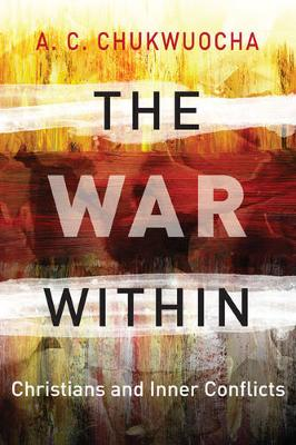The War Within: Christians and Inner Conflicts - Hippo (Paperback)