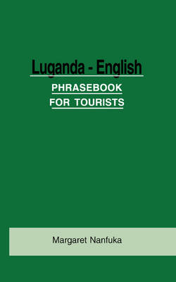 Luganda-English Phrase Book for Tourists (Paperback)