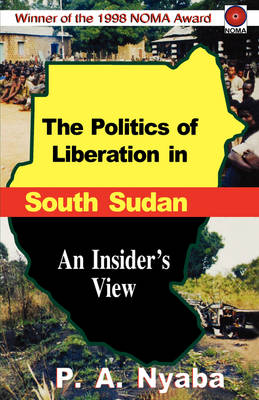 The Politics of Liberation in South Sudan (Paperback)