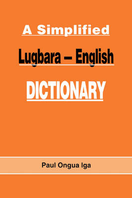 A Simplified Lugbara-English Dictionary (Paperback)