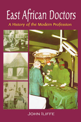 East African Doctors: A History of the Modern Profession (Paperback)