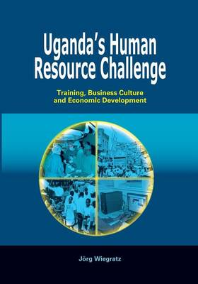 Uganda's Human Resource Challenge. Training, Business Culture and Economic Development (Paperback)