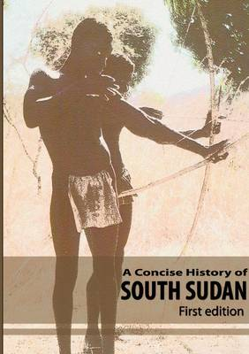A Concise History of South Sudan (Paperback)
