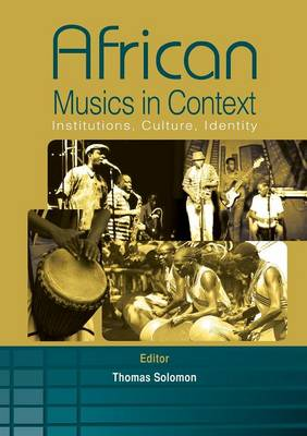 African Musics in Context. Institutions, Culture, Identity (Paperback)