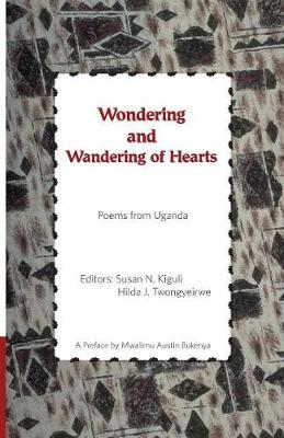 Wondering and Wandering of Hearts: Poems from Uganda (Paperback)