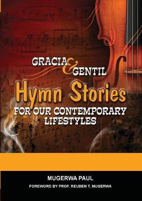 Gracia and Gentil: Hymn Stories for Our Contemporary Lifestyles (Paperback)
