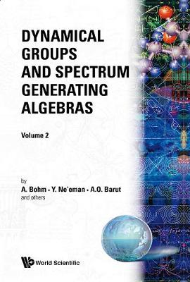 Dynamical Groups And Spectrum Generating Algebras (In 2 Volumes) (Paperback)