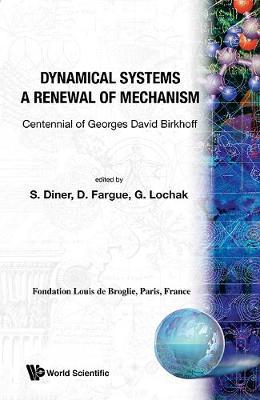 Dynamical Systems - A Renewal Of Mechanism: Contennial Of Georges David Birkhoff (Hardback)