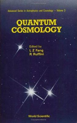 Quantum Cosmology - Advanced Series In Astrophysics And Cosmology 3 (Hardback)
