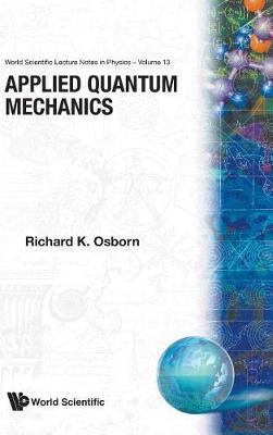 Applied Quantum Mechanics - World Scientific Lecture Notes In Physics 13 (Hardback)