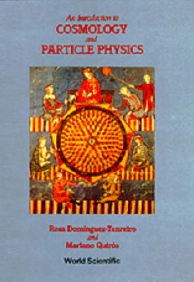 Introduction To Cosmology And Particle Physics, An (Paperback)