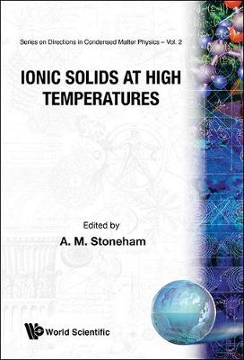 Ionic Solids At High Temperatures - Series on Directions in Condensed Matter Physics 2 (Hardback)
