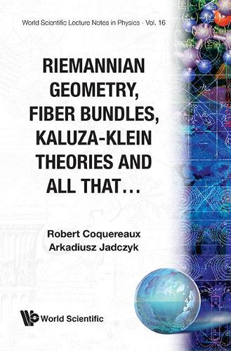 Riemannian Geometry, Fibre Bundles, Kaluza-klein Theories And All That - World Scientific Lecture Notes In Physics 16 (Paperback)