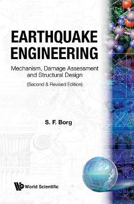 Earthquake Engineering: Mechanism, Damage Assessment And Structural Design (Second And Revised Edition) (Hardback)