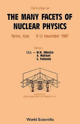 Many Facets of Nuclear Physics: Workshop Proceedings (Hardback)