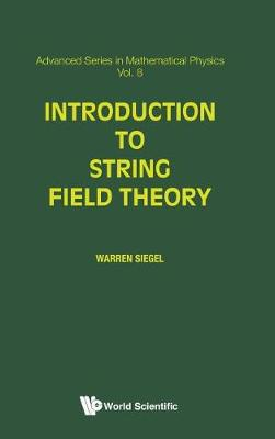 Introduction To String Field Theory - Advanced Series In Mathematical Physics 8 (Hardback)