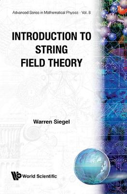 Introduction To String Field Theory - Advanced Series In Mathematical Physics 8 (Paperback)