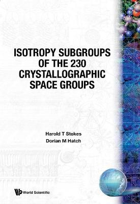 Isotropy Subgroups Of The 230 Crystallographic Space Groups (Hardback)