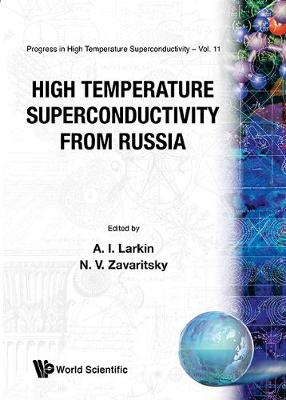 High Temperature Superconductivity From Russia - Progress In High Temperature Superconductivity 11 (Hardback)