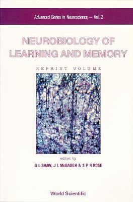 Neurobiology Of Learning And Memory - Advanced Series In Neuroscience 2 (Hardback)
