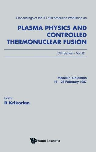 Plasma Physics and Controlled Thermonuclear Fusion: 2nd Latin-American Workshop - CIF series Vol 12 (Hardback)
