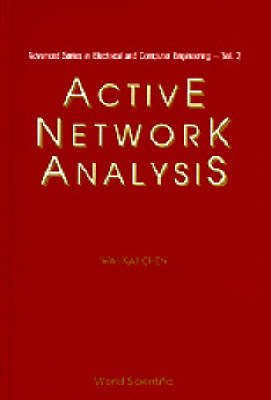 Active Network Analysis - Advanced Series in Electrical & Computer Engineering 2 (Hardback)